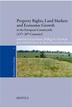 Property Rights, Land Markets and Economic Growth in the European Countryside (13th-20th Centuries)
