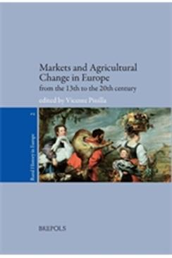 Markets and Agricultural Change in Europe from the 13th to the 20th century