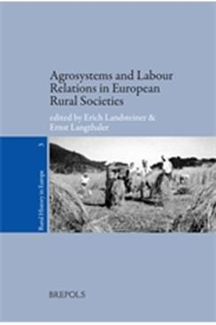 Agrosystems and Labour Relations in European Rural Societies