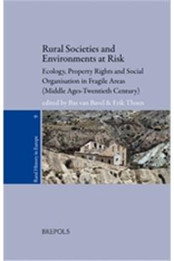 Rural societies and environments at risk. Ecology, property rights and social organisation in fragile areas (Middle Ages-Twentieth century)