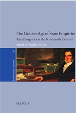 The Golden Age of State Enquiries. Rural Enquiries in the Nineteenth Century. From Fact Gathering to Political Instrument