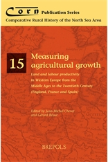 Measuring Agricultural Growth Land and Labour Productivity in Western Europe from the Middle Ages to the Twentieth Century (England, France, Spain)